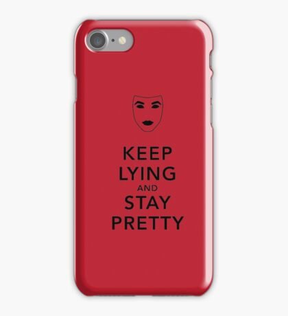 Keep Lying and Stay Pretty iPhone Case/Skin