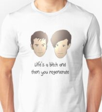 Life's a bitch and then you regenerate (black writing) T-Shirt