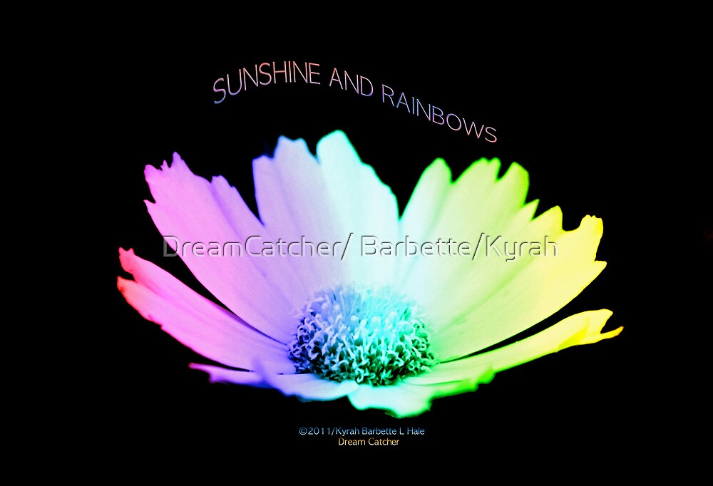 Sunshine And Rainbows by DreamCatcher/ Kyrah