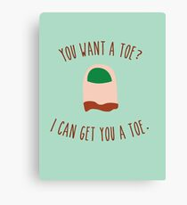 You want a toe? Canvas Print