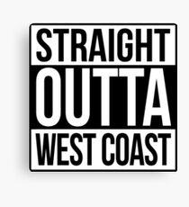 Straight Outta West Coast Canvas Print