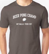 MY BALLS. YOUR CUP. T-Shirt