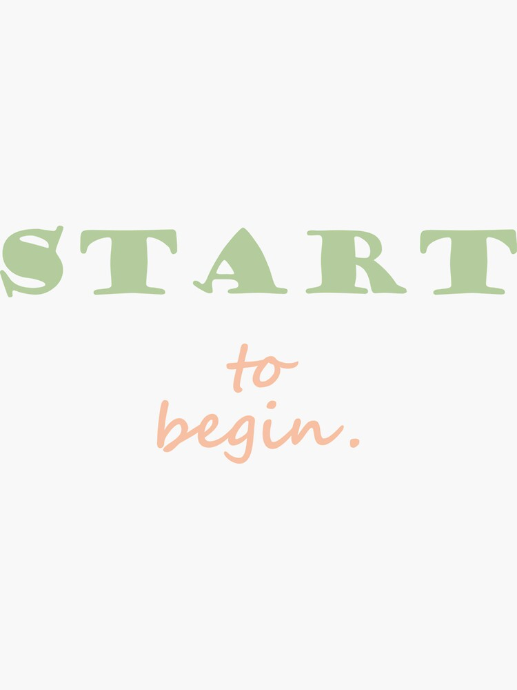 START to begin. by a-roderick