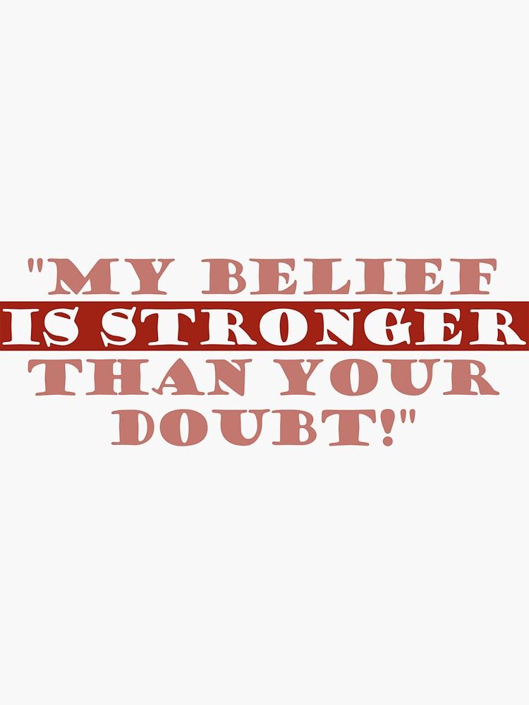 Belief is stronger than doubt by a-roderick