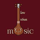 I Love Indian Music by sriarts