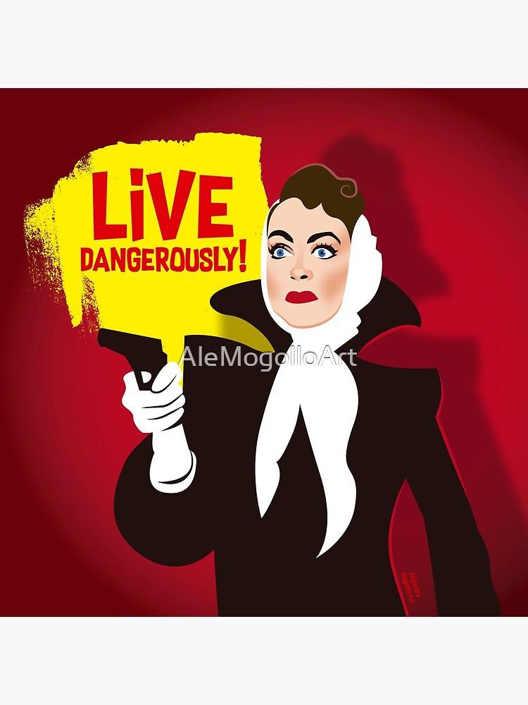 Live dangerously! by AleMogolloArt