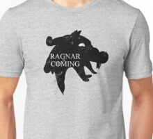 Ragnar is Coming Unisex T-Shirt