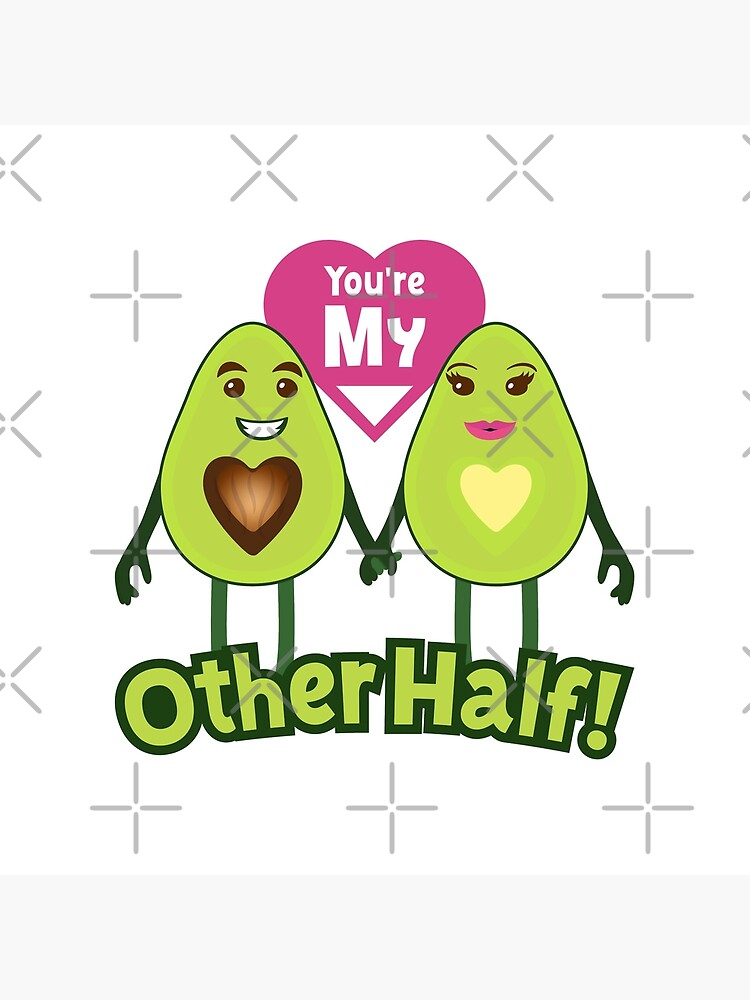 You're My Other Half Emoji Lovely Avocado saying by el-patron