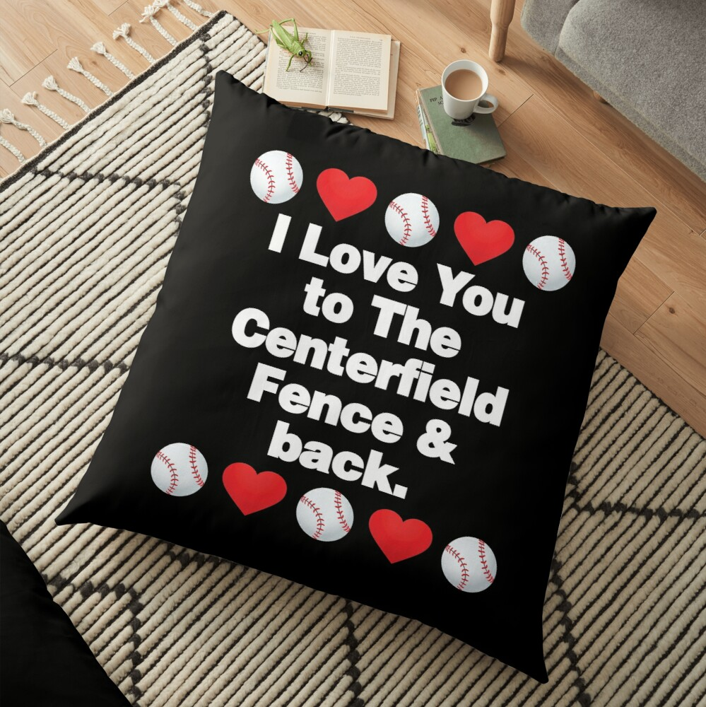 I Love You to The Centerfield Emoji Baseball Saying Floor Pillow