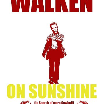 Walken on Sunshine for Cowbell by adamgoodison1