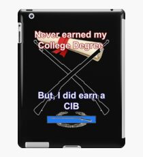 Never Earned a College Degree... iPad Case/Skin