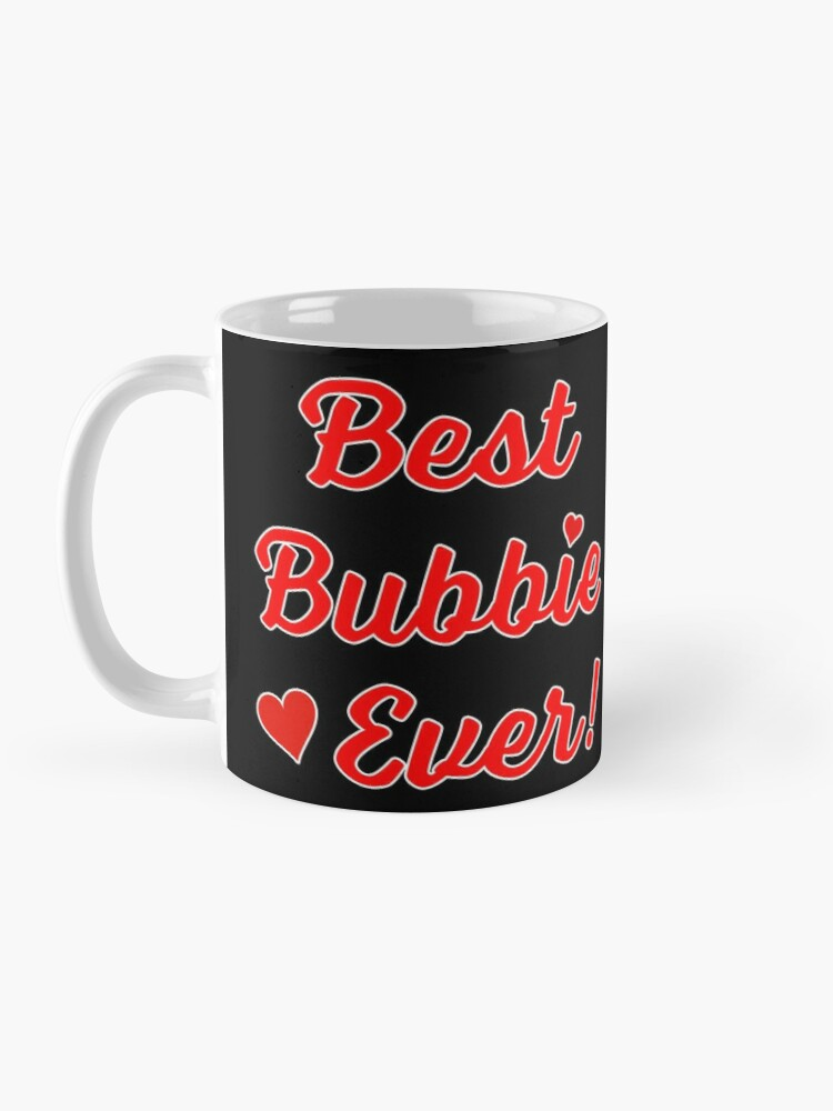 Alternate view of Best Bubbie Ever Funny Valentine Mothers Day Gift. Mug