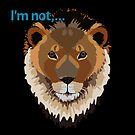 I'm Not Lion by a-roderick