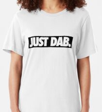 JUST DAB. Slim Fit T-Shirt