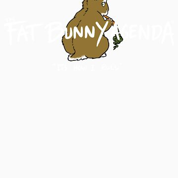 Fat Bunny Agenda- It's How I Roll by katmomma