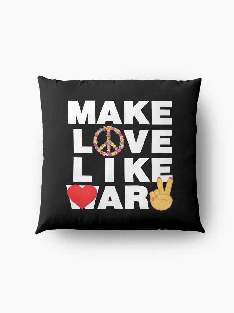 Alternate view of Make Love Like War Emoji Lovely Saying Stop War Floor Pillow