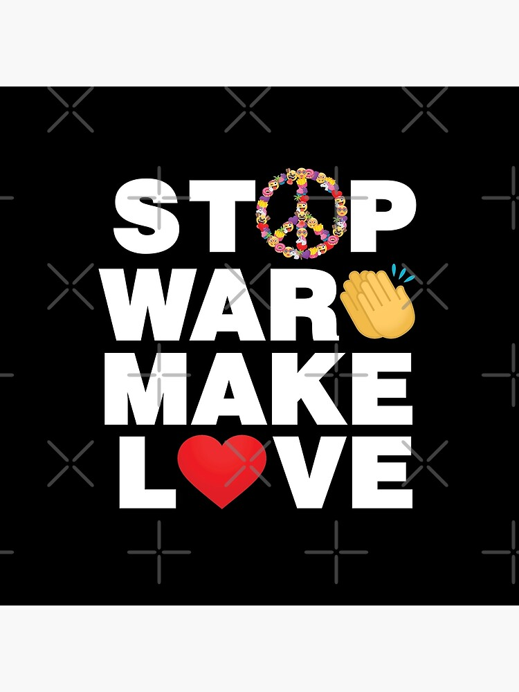 Stop War Make Love Emoji Smart Saying To Stop War by el-patron
