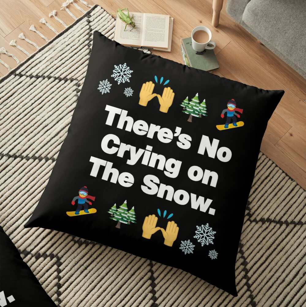 Theres No Crying on The Snow Emoji Snowboarder Quote Floor Pillow