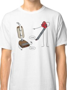Leaf blowers are mean (vacuum cleaners talk back) Classic T-Shirt