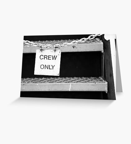 Crew Only Greeting Card