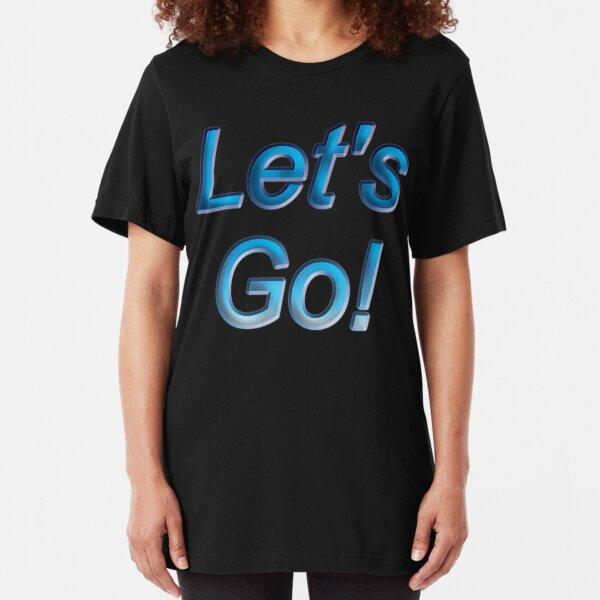 Let's Go! Slim Fit T-Shirt