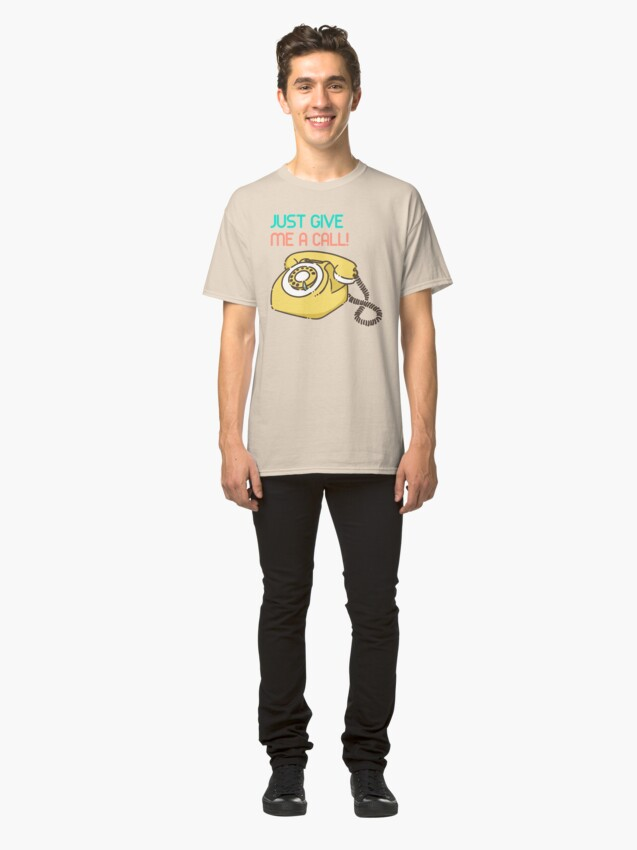 Vista alternativa de Camiseta clásica Just give me a call!