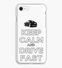 Keep Calm And Drive Fast iPhone Case/Skin