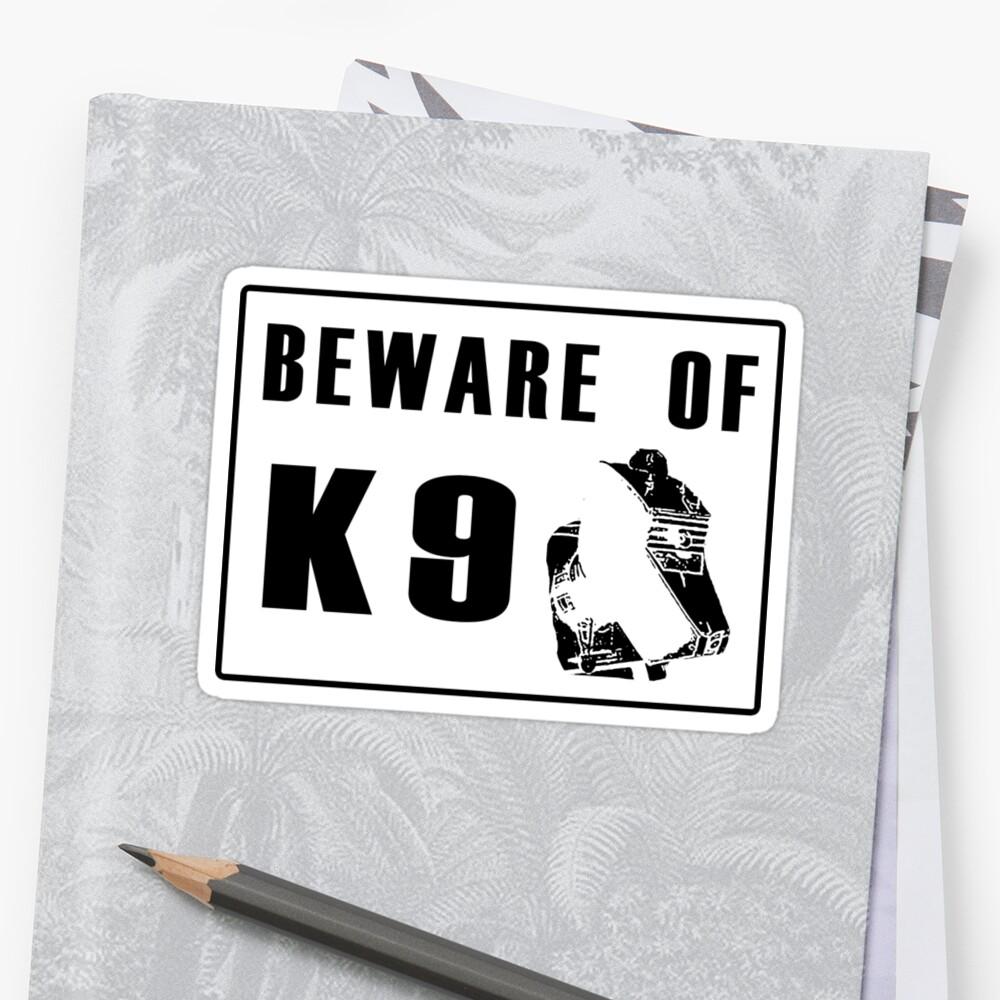 Beware K 9 by TeamNotSoSuper