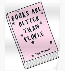 Books Are Better Than People ♥ Trendy/Hipster/Tumblr Meme Poster