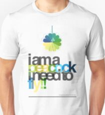 I'm a peacock, I need to fly T-Shirt