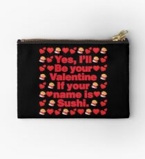 Sushi Emoji Be Your Valentine if your Name is Sushi Zipper Pouch