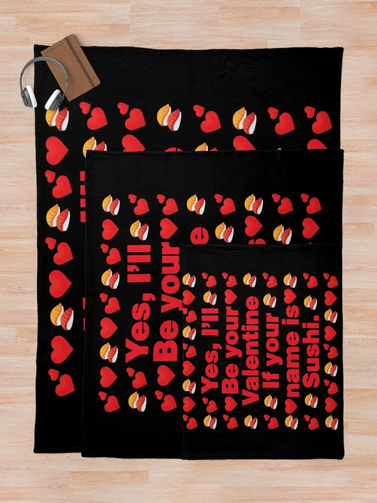 Alternate view of Sushi Emoji Be Your Valentine if your Name is Sushi Throw Blanket