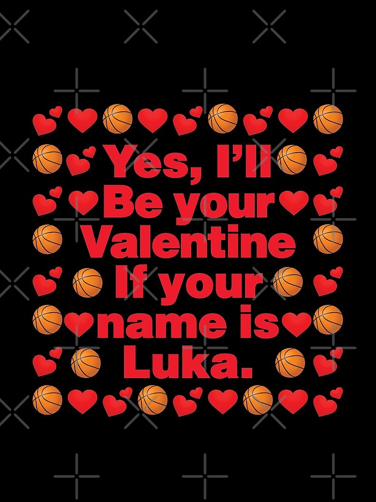 Basketball Emoji Be Your Valentine if your Name is Luka by el-patron