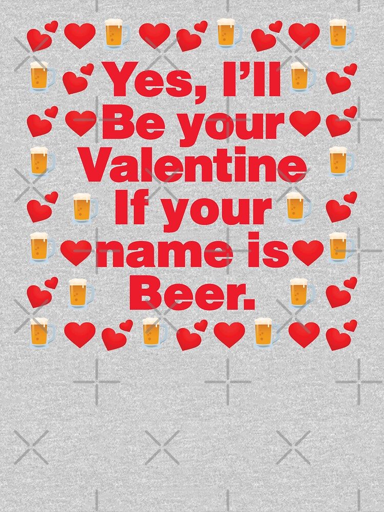 Beer Emoji Be Your Valentine if your Name is Beer by el-patron