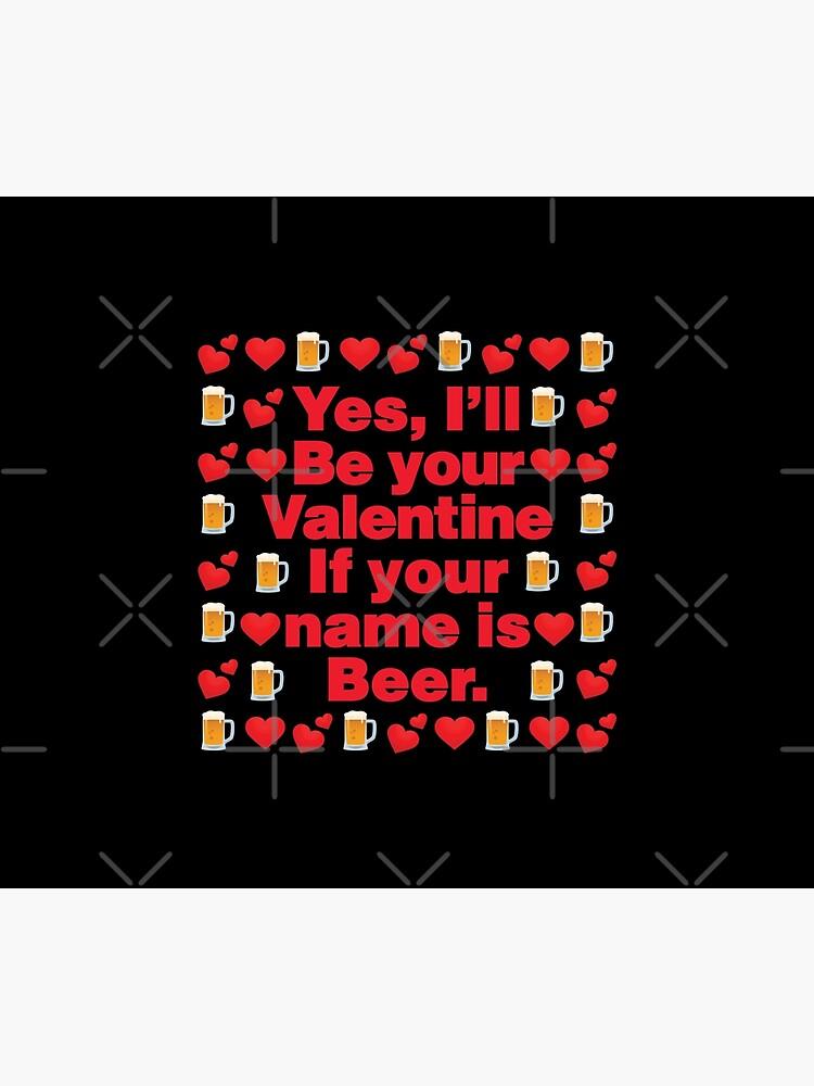 Beer Emoji Be Your Valentine if your Name is Beer by el-patron