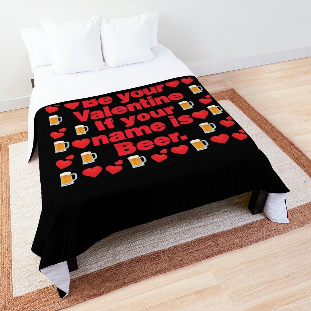 Beer Emoji Be Your Valentine if your Name is Beer Comforter