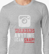 WARNING ANY TIME I CAN SNAP Long Sleeve T-Shirt