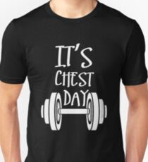 IT'S CHEST DAY T-Shirt