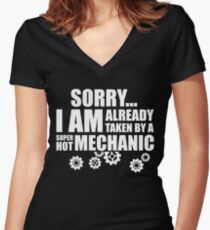 SORRY I AM ALREADY TAKEN BY A SUPER HOT MECHANIC Women's Fitted V-Neck T-Shirt