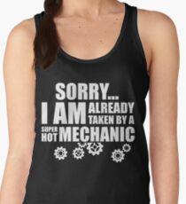 SORRY I AM ALREADY TAKEN BY A SUPER HOT MECHANIC Women's Tank Top