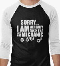 SORRY I AM ALREADY TAKEN BY A SUPER HOT MECHANIC Men's Baseball ¾ T-Shirt