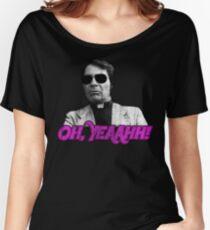 Rev. Jim Jones - Oh, Yeaahh! Women's Relaxed Fit T-Shirt