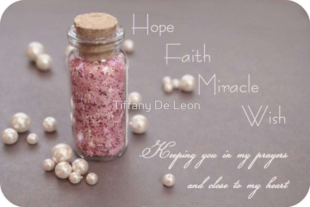 Hope. Faith. Miracle. Wish.  by Tiffany De Leon