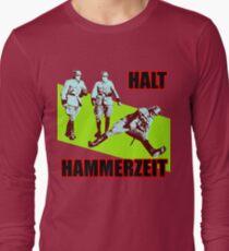 Halt Hammerzeit Long Sleeve T-Shirt