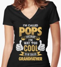 I'm Called POPS Because I'm Way Too Cool To Be Called Grandfather . T-Shirts , Hoodies , Mugs & More Women's Fitted V-Neck T-Shirt