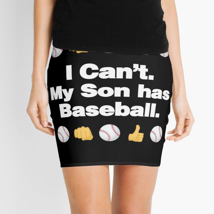 I Cant My Son Has Baseball Emoji Baseball Saying Mini Skirt