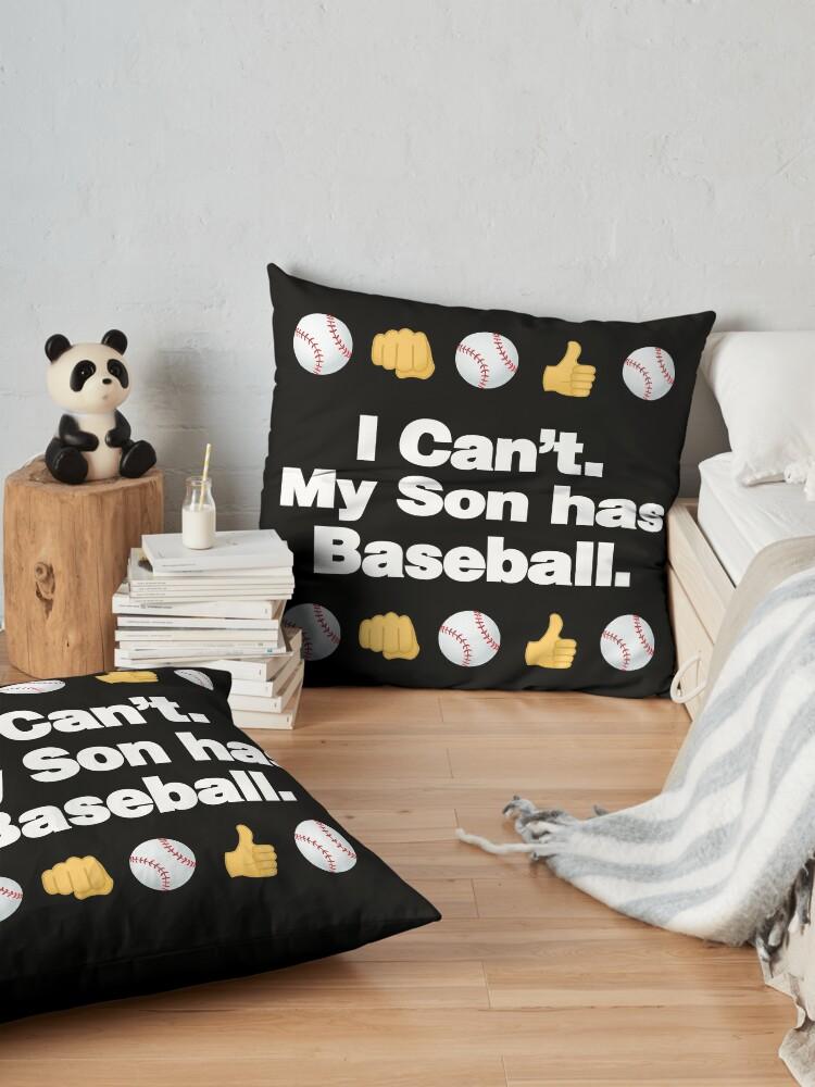 Alternate view of I Cant My Son Has Baseball Emoji Baseball Saying Floor Pillow