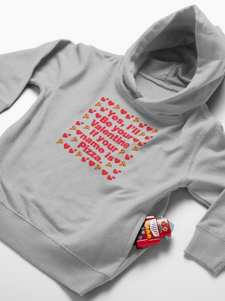 Alternate view of Pizza Emoji Be Your Valentine if your Name is Pizza Toddler Pullover Hoodie