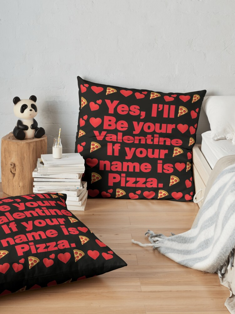 Alternate view of Pizza Emoji Be Your Valentine if your Name is Pizza Floor Pillow