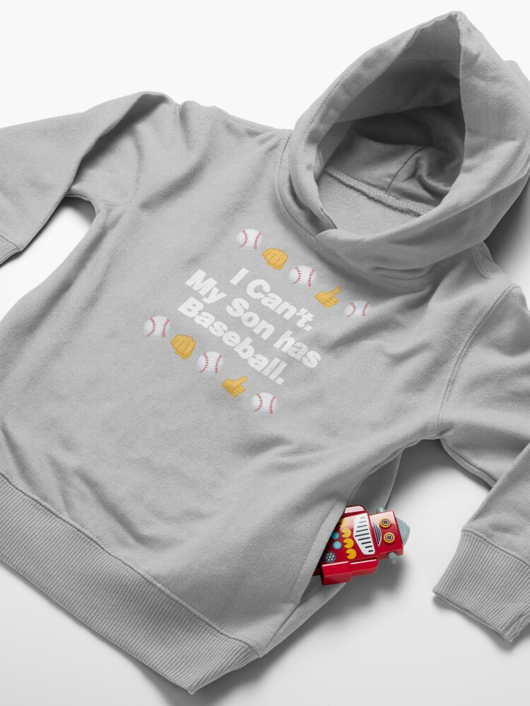 Alternate view of I Cant My Son Has Baseball Emoji Baseball Saying Toddler Pullover Hoodie